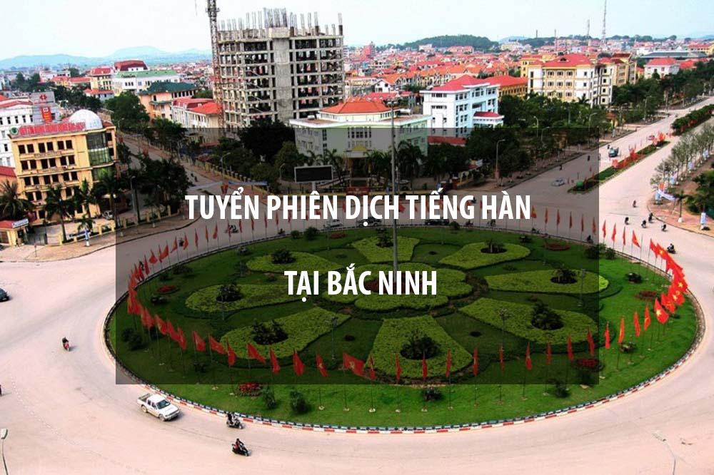Tuyển cộng tác viên phiên dịch tiếng Hàn tại Bắc Ninh